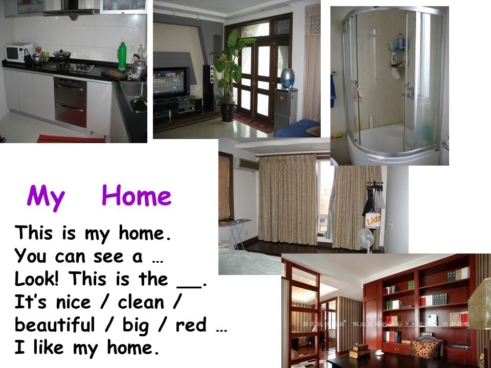 My Home This is my home. You can see a … Look! This is the __.