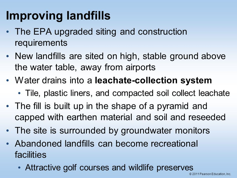 Improving landfills The EPA upgraded siting and construction requirements.