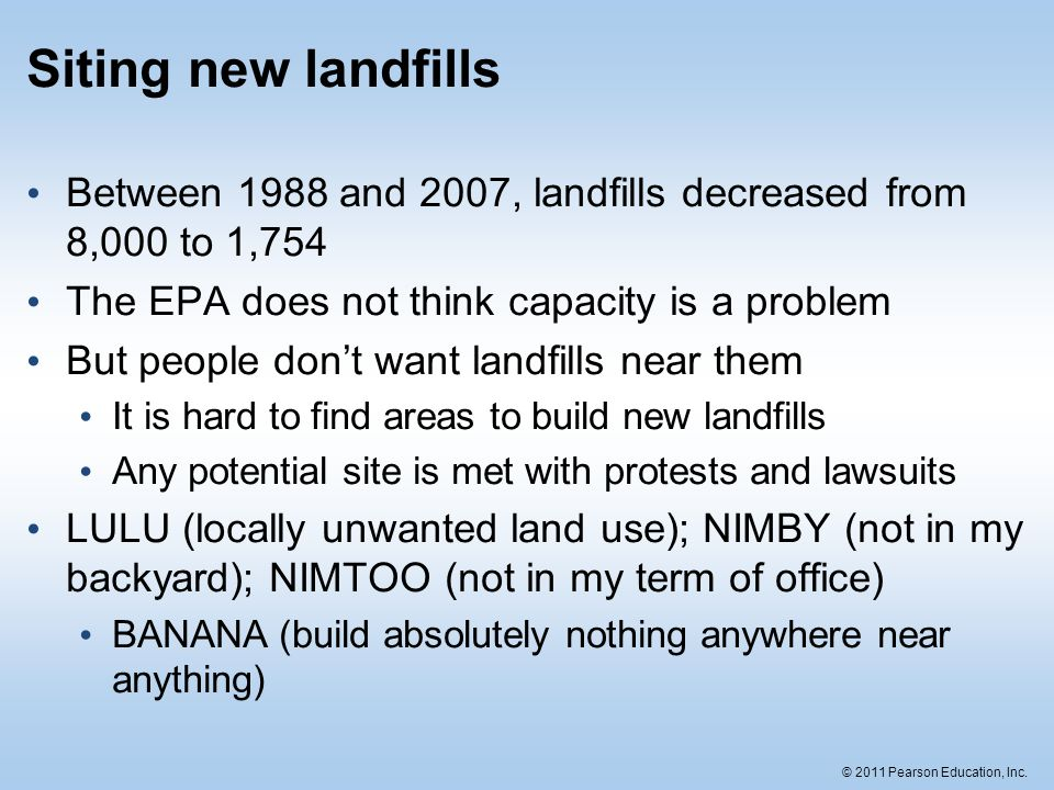 Siting new landfills Between 1988 and 2007, landfills decreased from 8,000 to 1,754. The EPA does not think capacity is a problem.