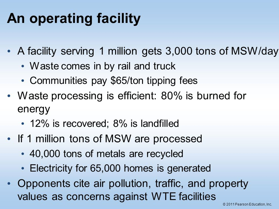 An operating facility A facility serving 1 million gets 3,000 tons of MSW/day. Waste comes in by rail and truck.
