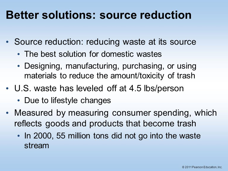 Better solutions: source reduction