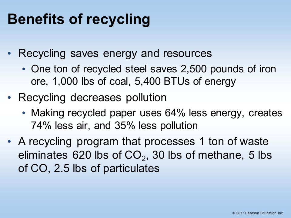 Benefits of recycling Recycling saves energy and resources