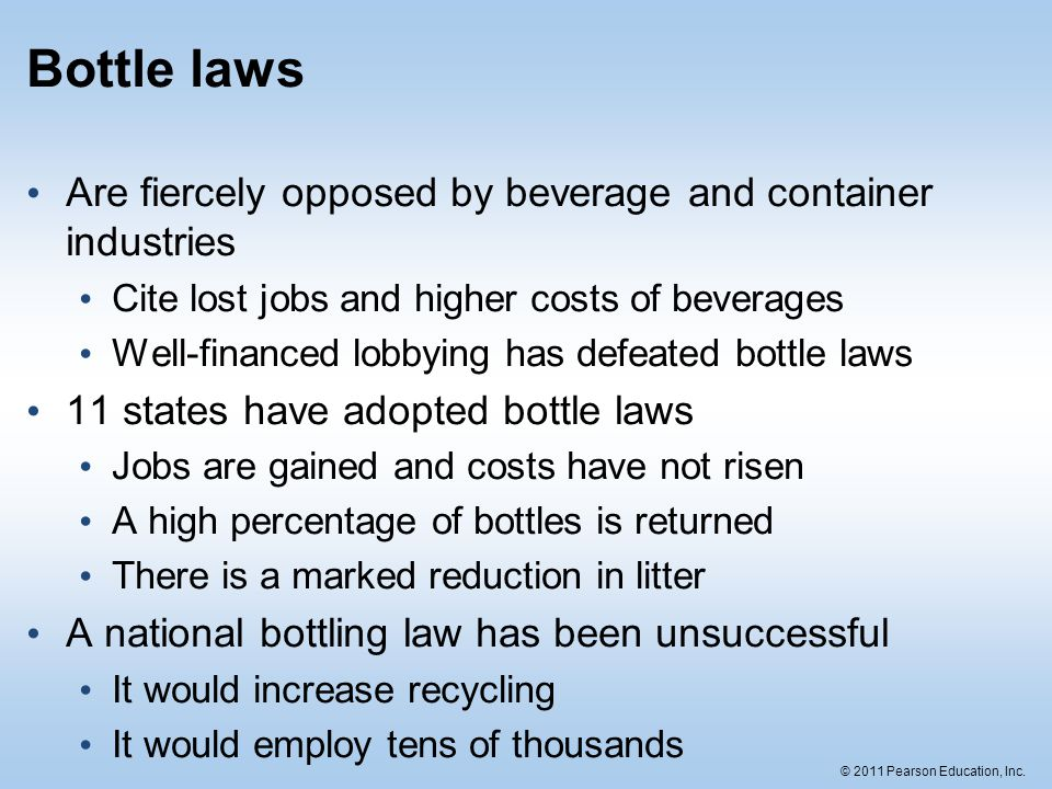 Bottle laws Are fiercely opposed by beverage and container industries