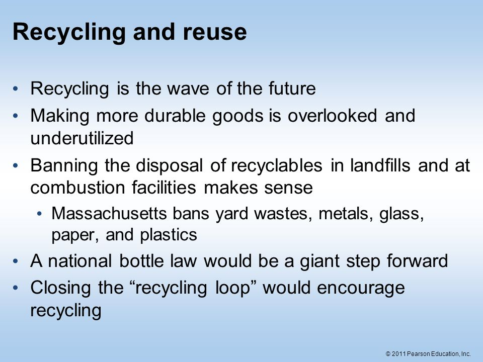 Recycling and reuse Recycling is the wave of the future