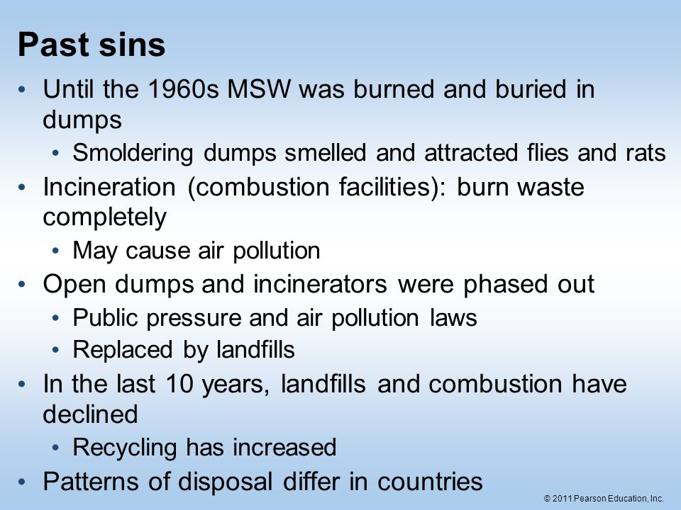 Past sins Until the 1960s MSW was burned and buried in dumps
