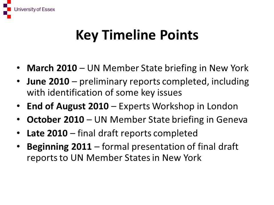 Key Timeline Points March 2010 – UN Member State briefing in New York