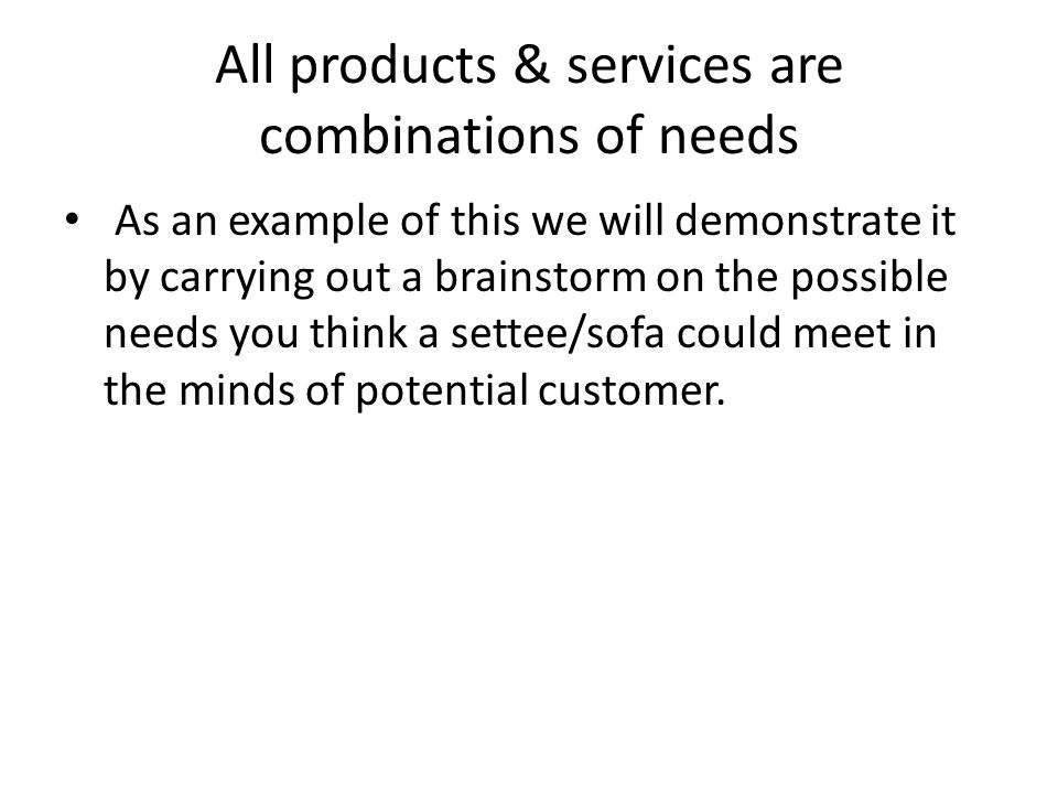All products & services are combinations of needs
