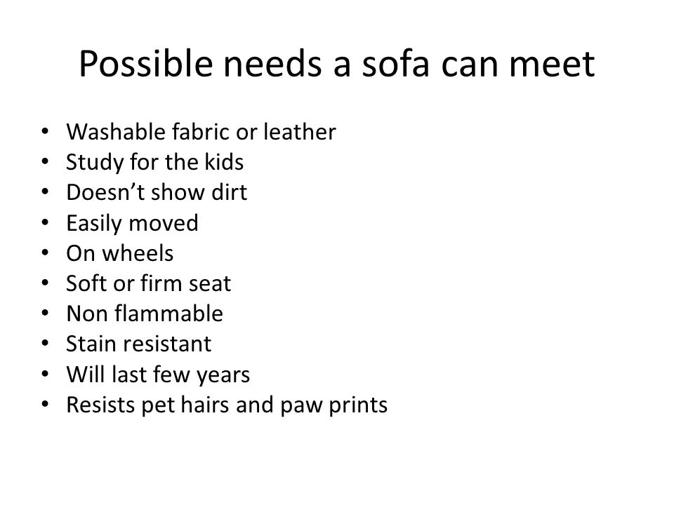 Possible needs a sofa can meet