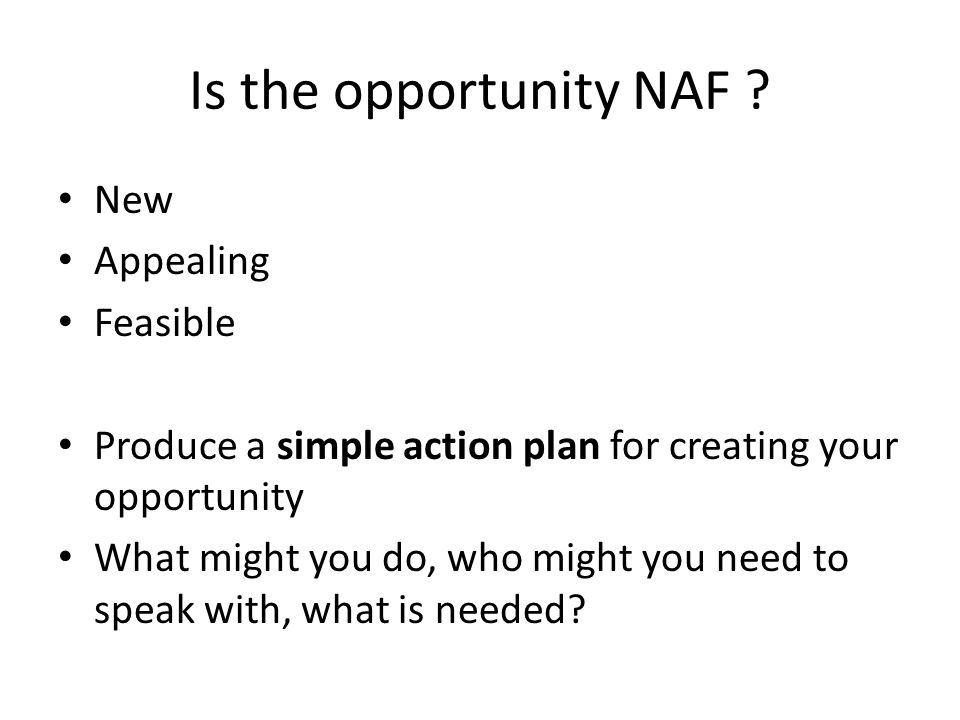 Is the opportunity NAF New Appealing Feasible
