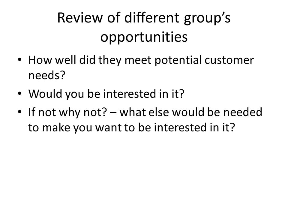 Review of different group's opportunities