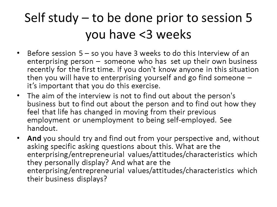 Self study – to be done prior to session 5 you have <3 weeks