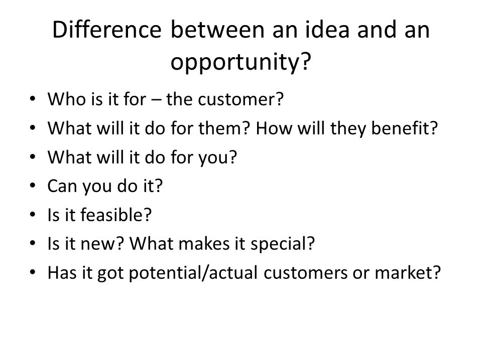 Difference between an idea and an opportunity