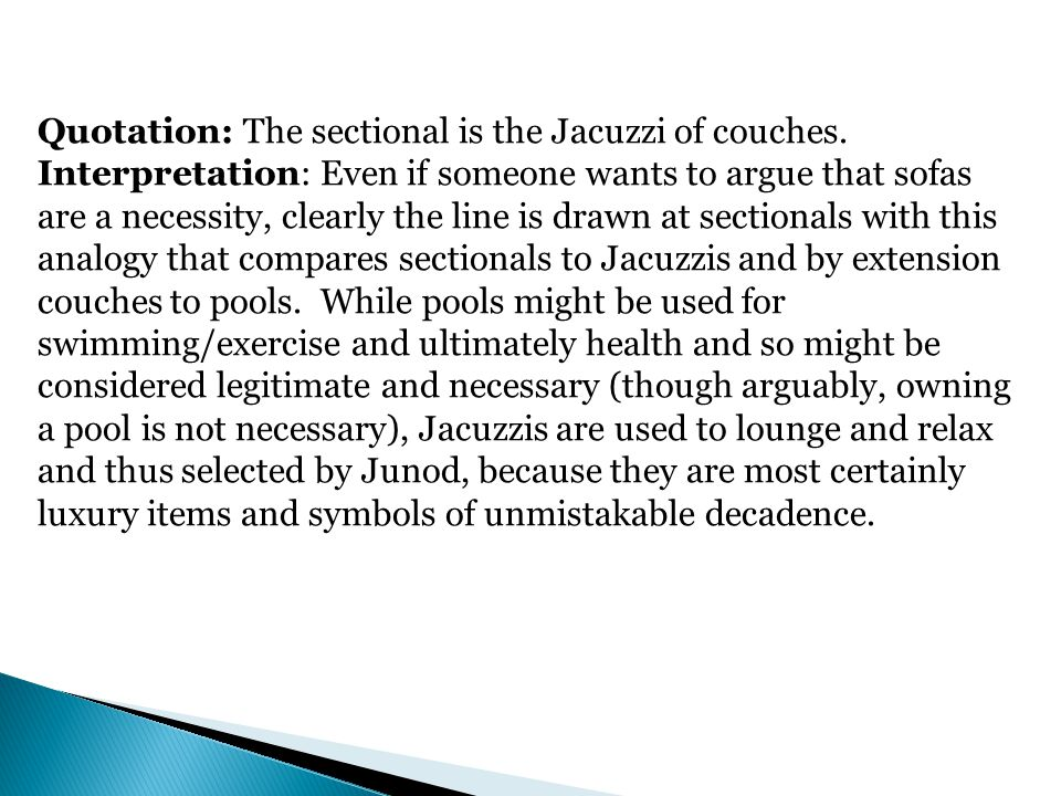 Quotation: The sectional is the Jacuzzi of couches.