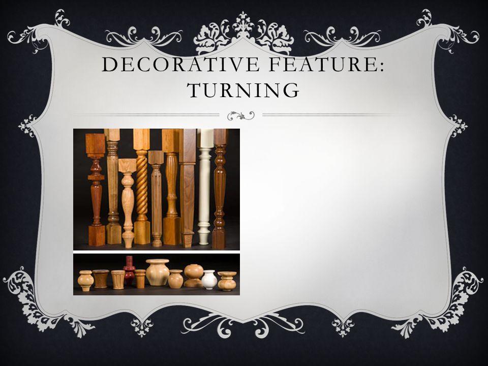 Decorative feature: turning