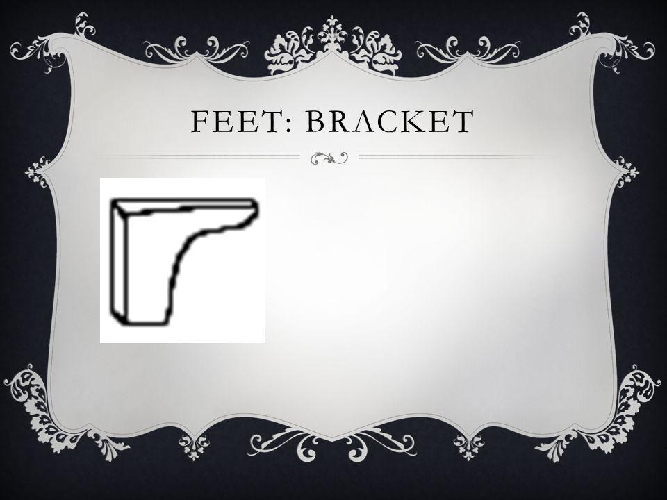 Feet: Bracket