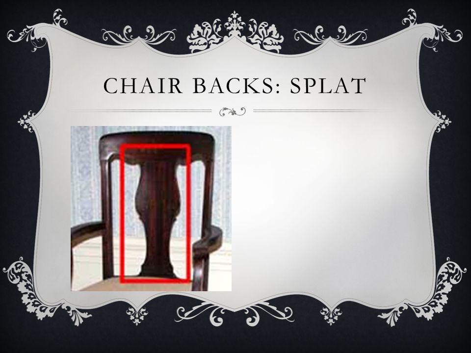 Chair backs: splat