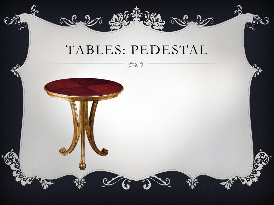 Tables: pedestal