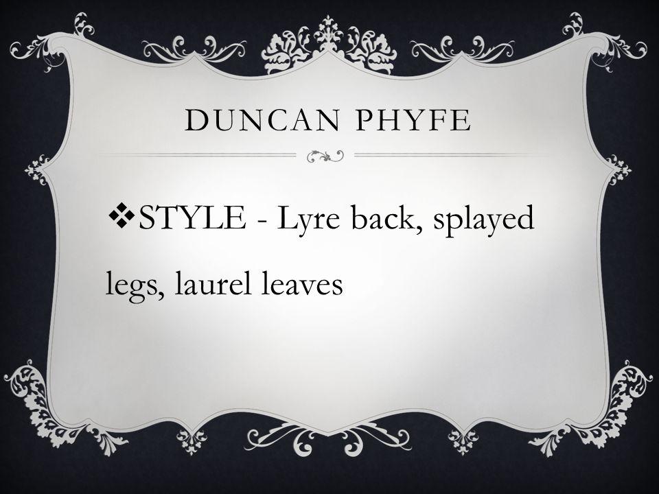 STYLE - Lyre back, splayed legs, laurel leaves