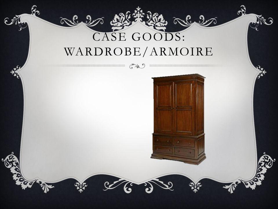 Case goods: wardrobe/armoire