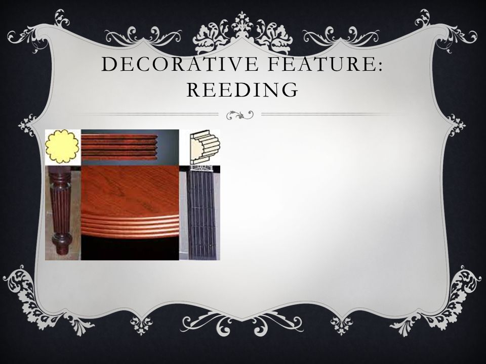 Decorative feature: reeding