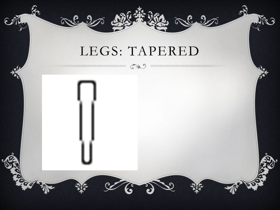 Legs: Tapered