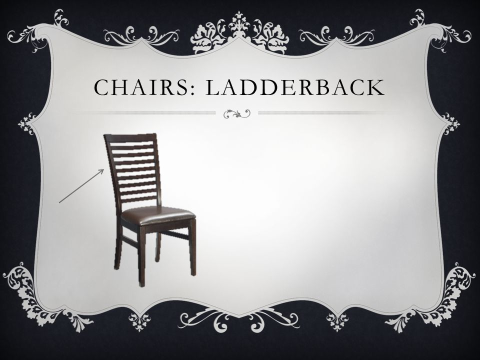 Chairs: ladderback