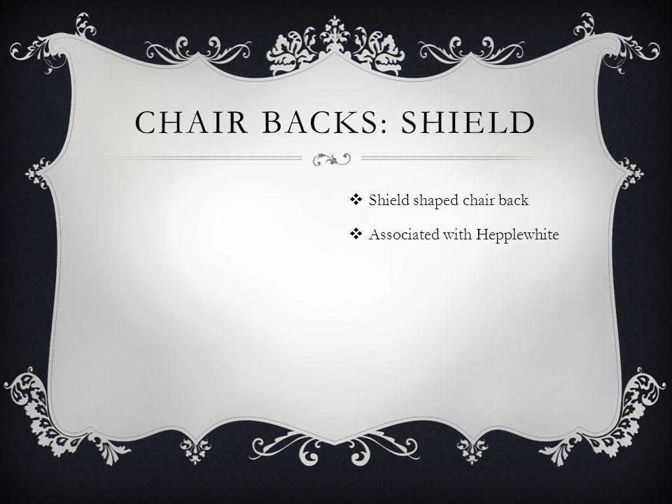 Chair backs: shield Shield shaped chair back