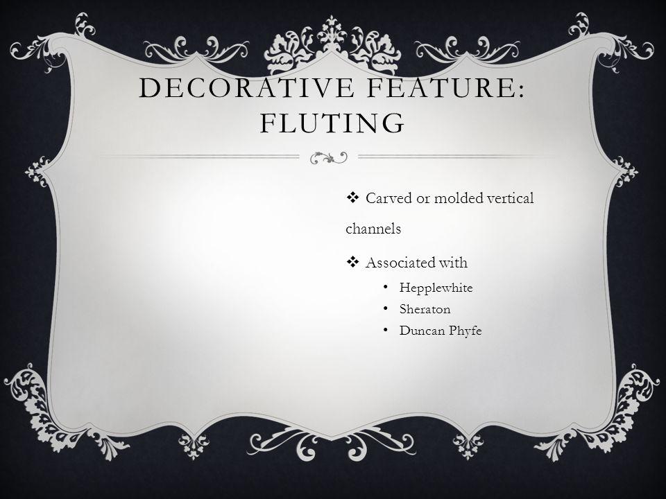 Decorative feature: fluting