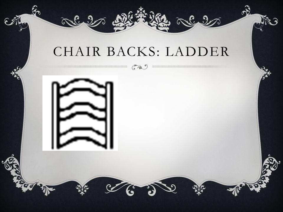 Chair backs: ladder