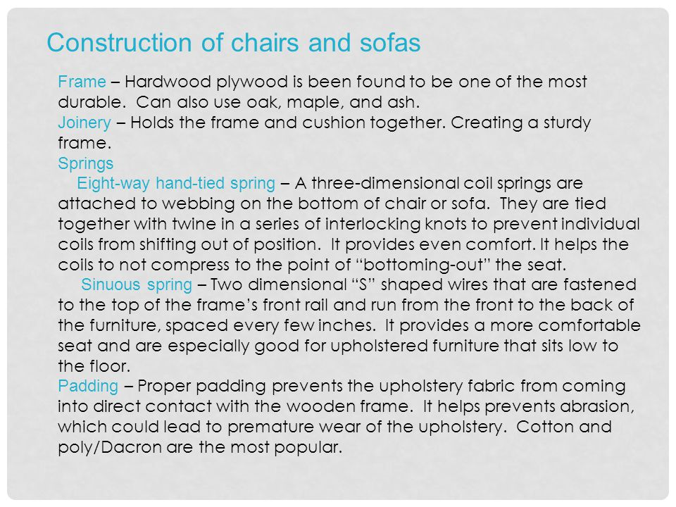 Construction of chairs and sofas