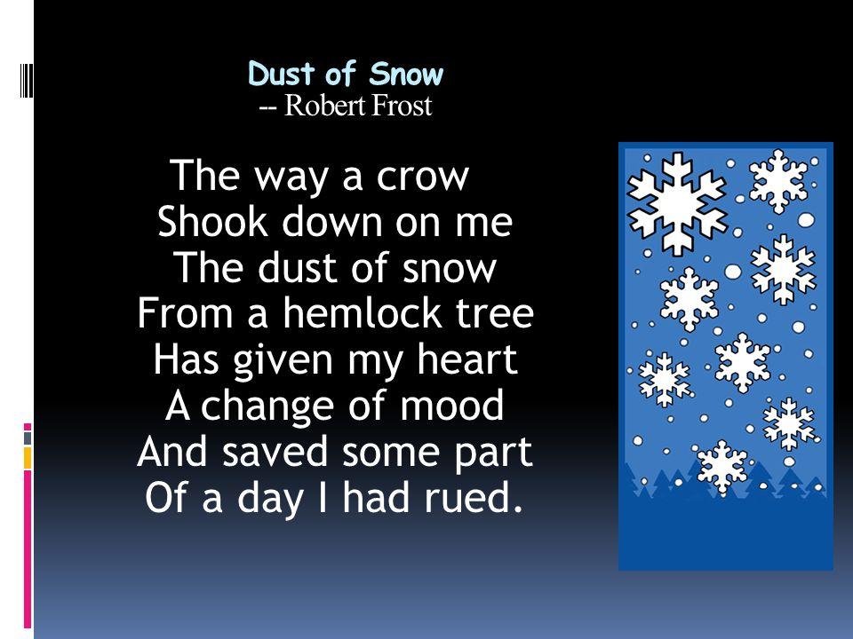 Dust of Snow -- Robert Frost