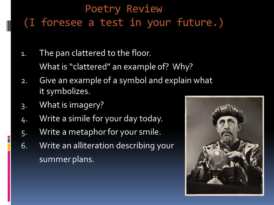 Poetry Review (I foresee a test in your future.)