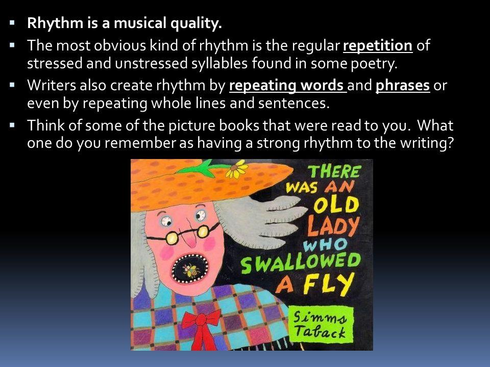 Rhythm is a musical quality.