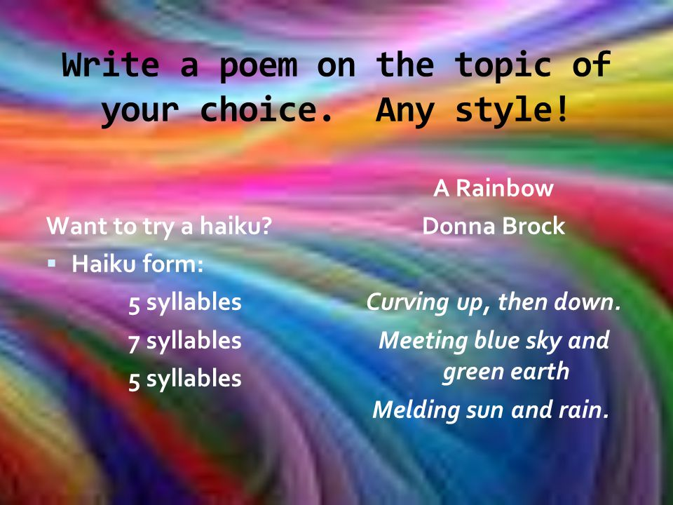 Write a poem on the topic of your choice. Any style!