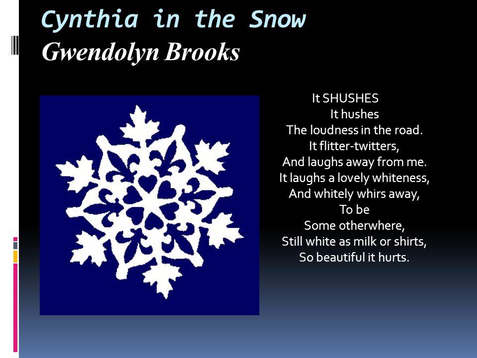 Cynthia in the Snow Gwendolyn Brooks