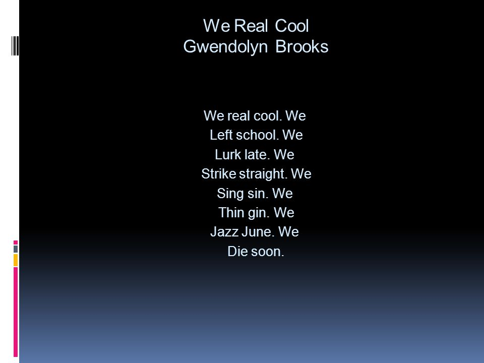 We Real Cool Gwendolyn Brooks