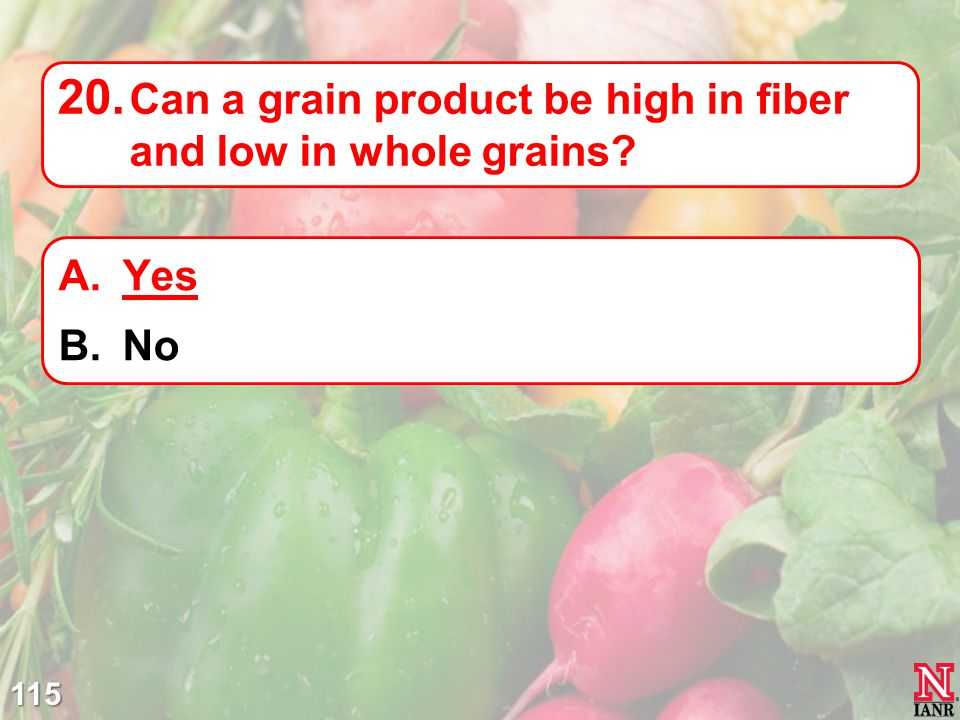 Can a grain product be high in fiber and low in whole grains