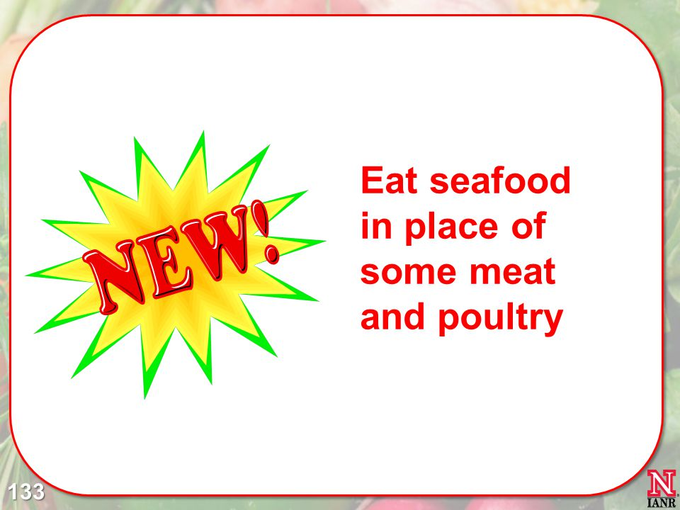 Eat seafood in place of some meat and poultry