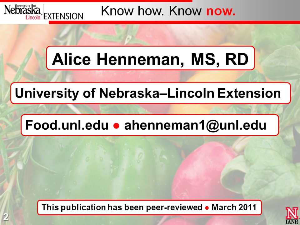 Alice Henneman, MS, RD University of Nebraska–Lincoln Extension