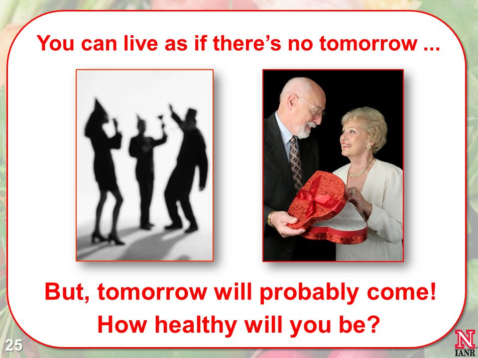 But, tomorrow will probably come! How healthy will you be