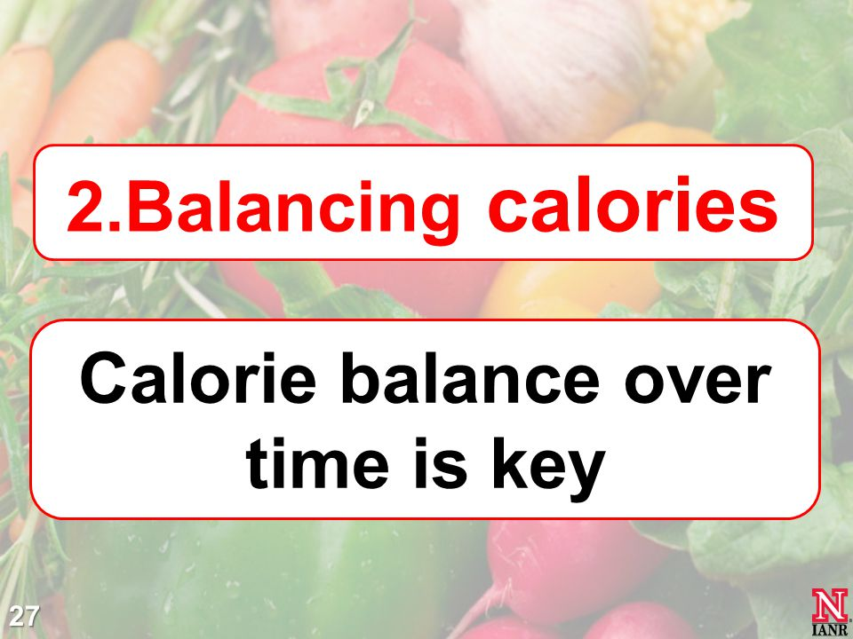 Calorie balance over time is key