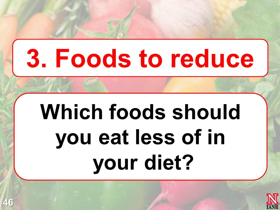 Which foods should you eat less of in your diet
