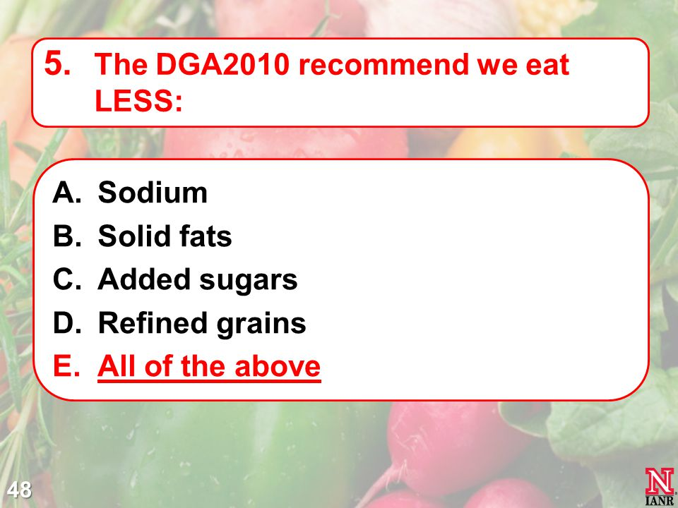 The DGA2010 recommend we eat LESS:
