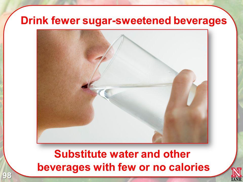 Drink fewer sugar-sweetened beverages