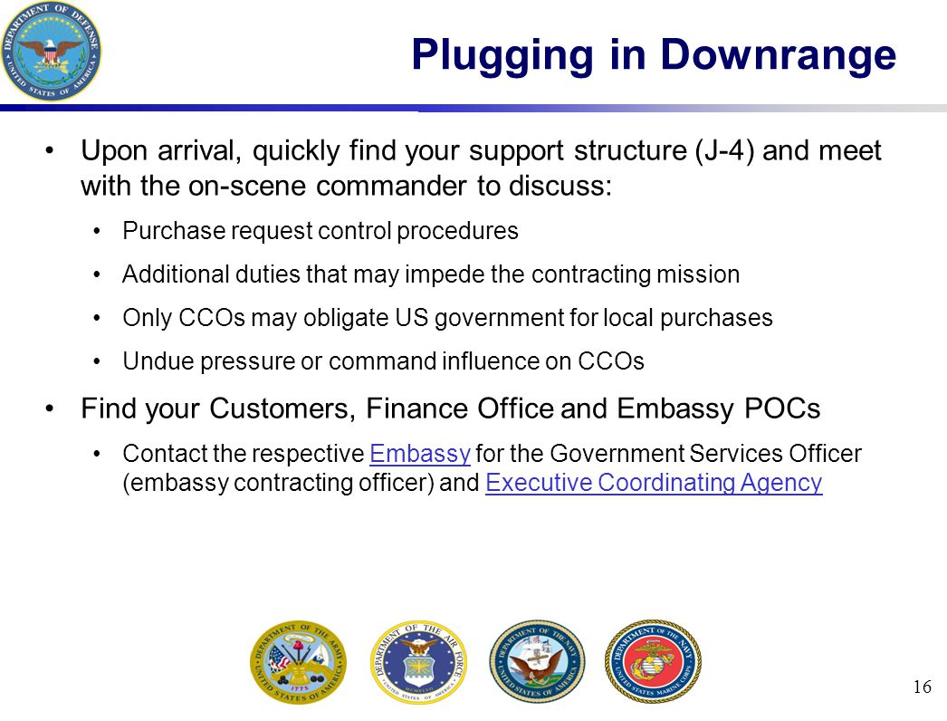Plugging in Downrange Upon arrival, quickly find your support structure (J-4) and meet with the on-scene commander to discuss: