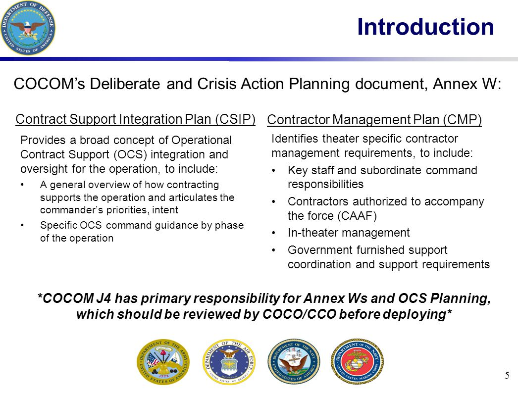 Introduction COCOM's Deliberate and Crisis Action Planning document, Annex W: Contract Support Integration Plan (CSIP)