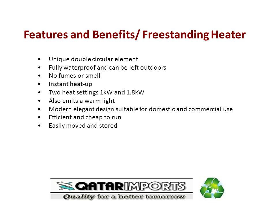 Features and Benefits/ Freestanding Heater