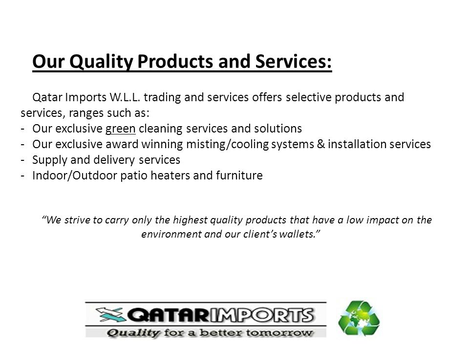 Our Quality Products and Services: