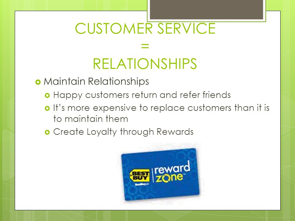 CUSTOMER SERVICE = RELATIONSHIPS
