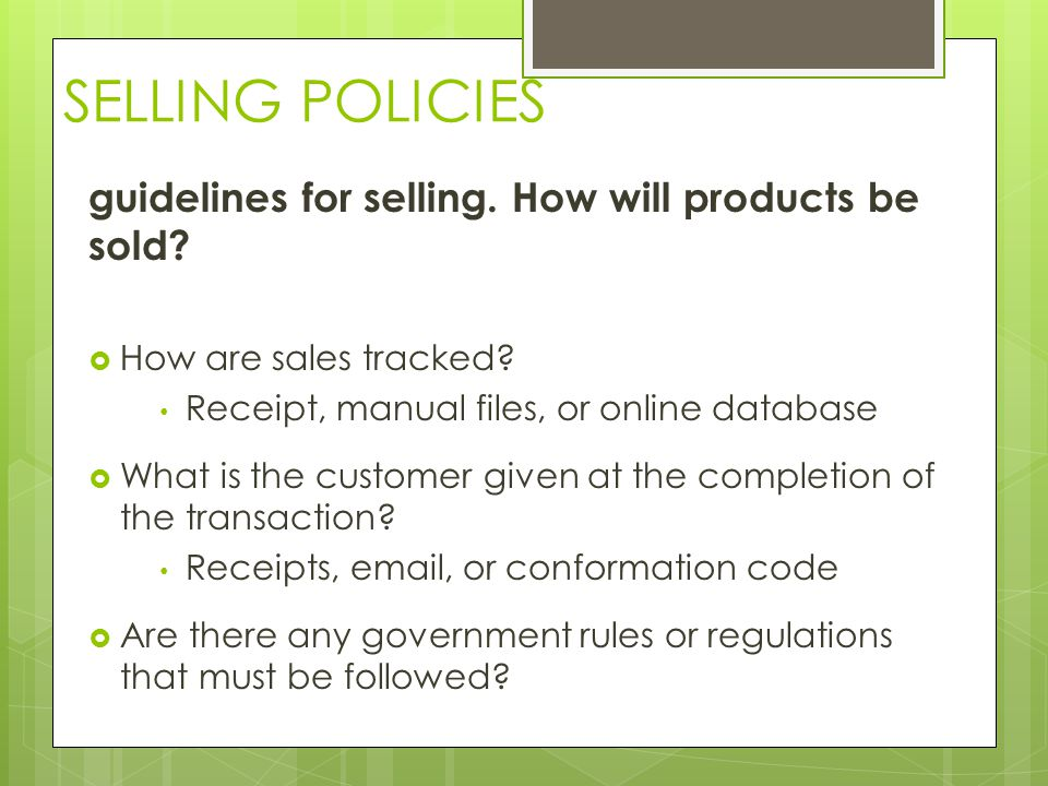 SELLING POLICIES guidelines for selling. How will products be sold